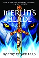 Merlin's Blade (The Merlin Spiral, #1)