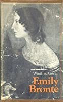 Emily Brontë: A Biography