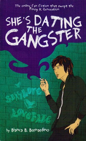 She's Dating the Gangster by Bianca B  Bernardino