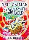 Fortunately, the Milk... by Neil Gaiman