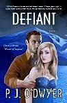 Defiant by P.J. O'Dwyer