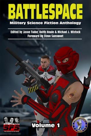 Battlespace: Military Science Fiction Anthology, Volume 1