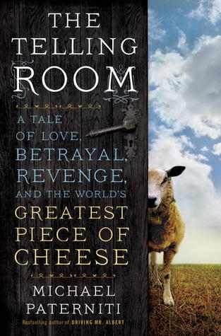 The-Telling-Room-A-Tale-of-Love-Betrayal-Revenge-and-the-World-s-Greatest-Piece-of-Cheese