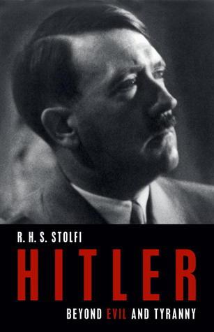 Hitler: Beyond Evil and Tyranny