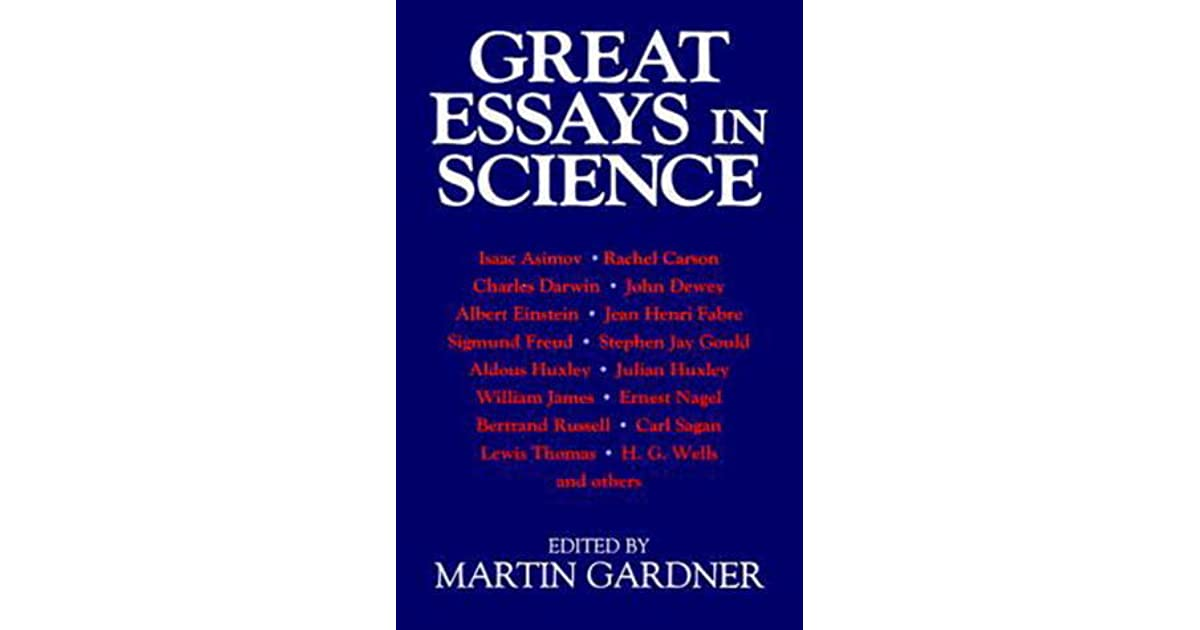 Great Essays In Science By Martin Gardner