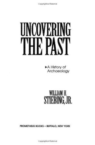 A History of Archaeology Uncovering the Past
