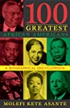100 Greatest African Americans by Molefi Kete Asante