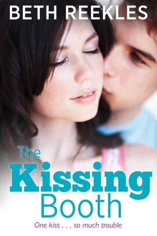 The Kissing Booth (The Kissing Booth, #1) by Beth Reekles