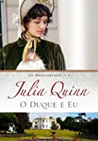 O Duque e Eu (Os Bridgertons, #1)