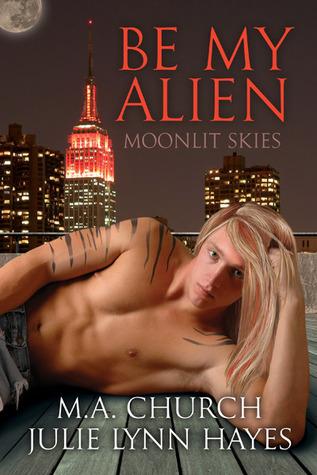 Be My Alien (Moonlit Skies #1)