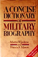 A Concise Dictionary Of Military Biography (New Revised Edition)