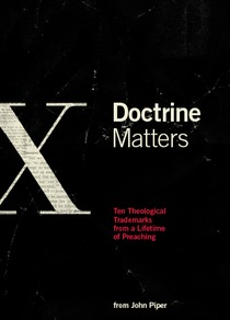 Doctrine Matters by John Piper