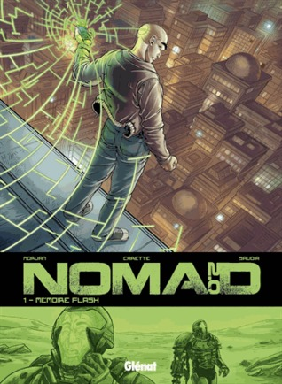Nomad Cycle 2, Tome 1 : Mémoire flash