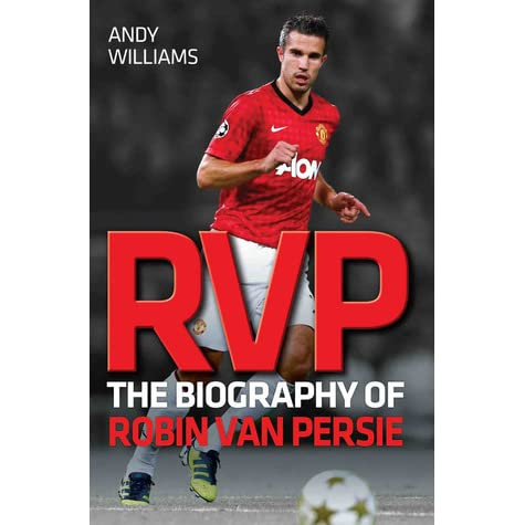 Rvp the biography of robin van persie by andy williams fandeluxe Document
