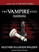 The Vampire King (The Kings, #1)