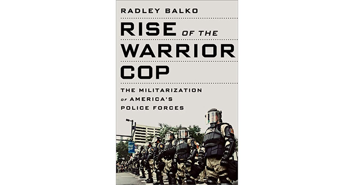 Rise of the Warrior Cop: The Militarization of America's