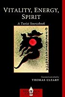 Vitality, Energy, Spirit: A Taoist Sourcebook (Shambhala Dragon Editions)