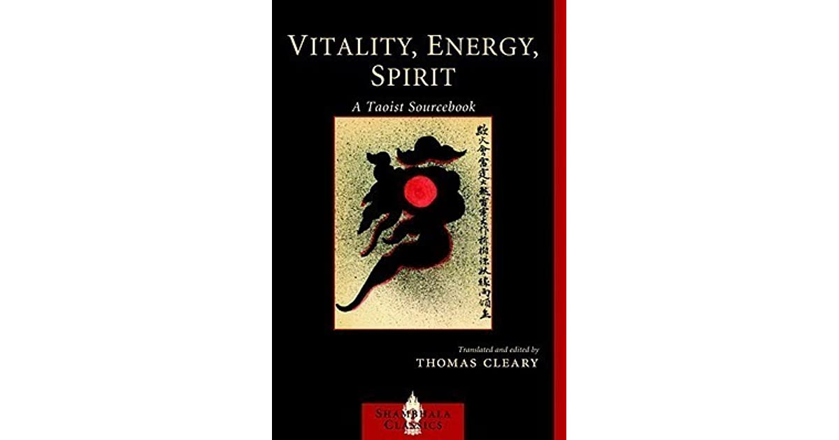 Vitality, Energy, Spirit: A Taoist Sourcebook by Thomas Cleary
