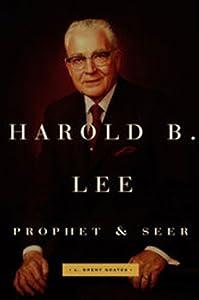 Harold B. Lee: Prophet & Seer