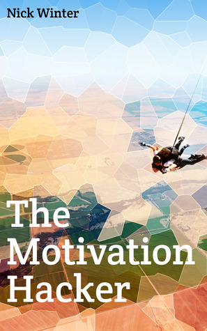 The Motivation Hacker by Nick Winter