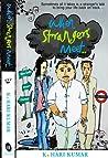 When Strangers meet.. by K.Hari Kumar