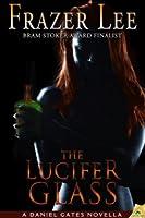 The Lucifer Glass (Daniel Gates novella #1)