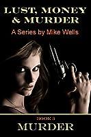 Murder (Lust, Money & Murder, #3)