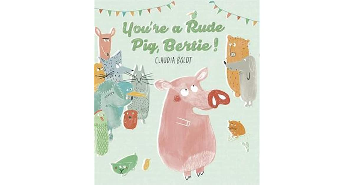 Children's Books - Reviews - You're A Rude Pig, Bertie | BfK No.