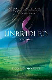 Unbridled: A Memoir