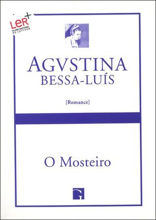 O Mosteiro by Agustina Bessa-Luís