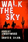 Walk The Sky by Robert Swartwood