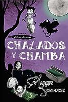 Chalados y chamba (Crónicas de Edgar el cuervo, #3)