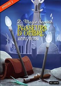 Magie Secrète (Passeurs d'ombre, #2)