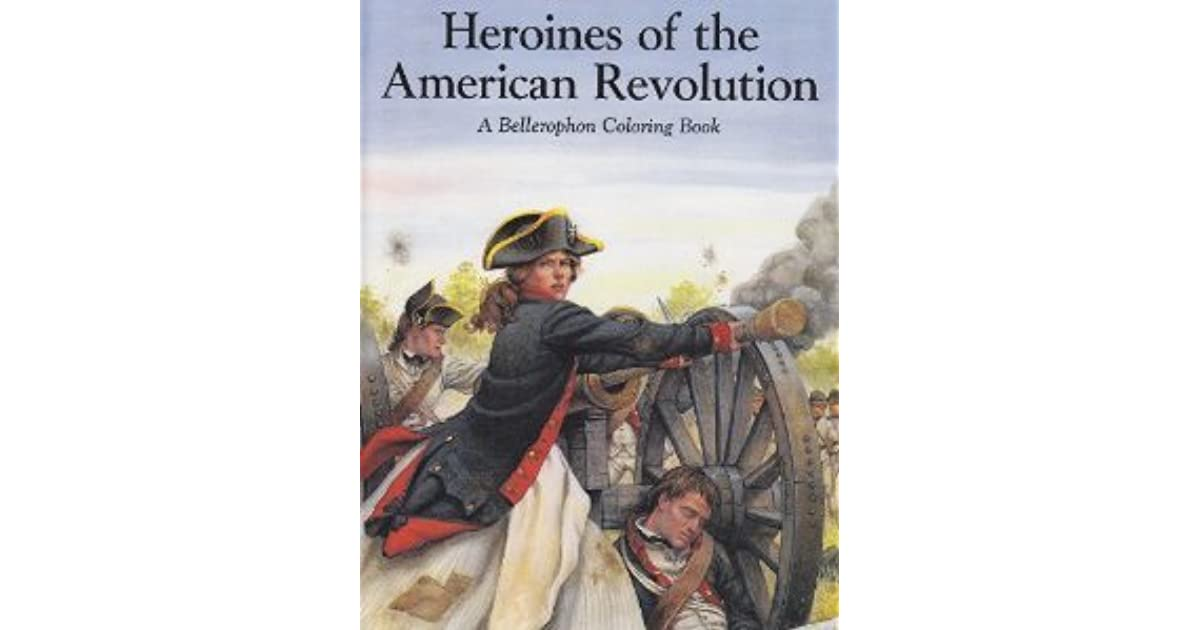 A Coloring Book of Heroines of the American Revolution by Alan ...