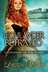 Highlander Betrayed (Guardians of the Targe, #1)