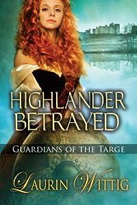 Highlander Betrayed (Guardians of the Targe, #1)