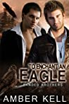 To Enchant an Eagle (Banded Brothers #3)