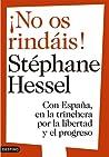 ¡No os rindais!: Con España en la trinchera por la libertad y el progreso