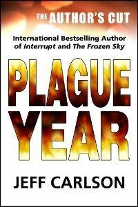 Plague Year: The Author's Cut (Plague, #1)