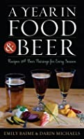 Year in Food & Beer: Recipes & Cb: Recipes and Beer Pairings for Every Season