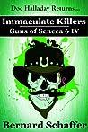 Immaculate Killers (Guns of Seneca 6, #4)
