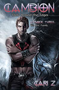 Dark Around the Edges: We Are Family (Cambion #3)