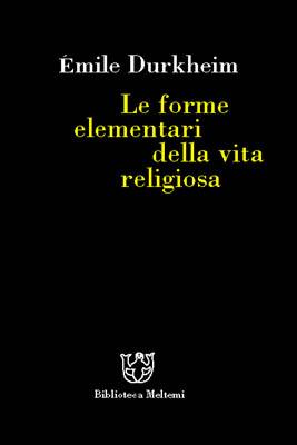 Le forme elementari della vita religiosa by Émile Durkheim