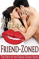 Friend-Zoned (Friend-Zoned, #1)