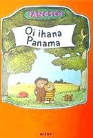 Oi ihana Panama: kertomus siitä kuinka pikku karhu ja pikku tiikeri löytävät Panaman