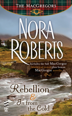 Rebellion & In From the Cold (Serena & Ian) (The MacGregors, #0.1, #0.2)