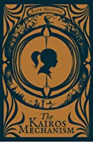 The Kairos Mechanism (Arcana, #1)