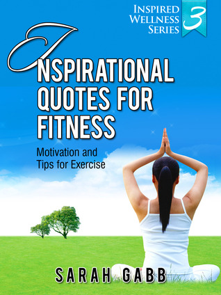 Inspirational Quotes for Fitness: Motivation & Tips for ...