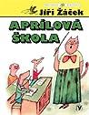 Aprílová škola by Jiří Žáček