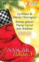 A NASCAR Holiday 3: Have a Beachy Little Christmas\Winning the Race\All They Want for Christmas\A Family for Christmas